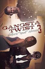Gangsta Twist 3