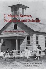 J. Mason Brewer, Folklorist and Scholar