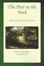 The Poet in the Park; Wallace Stevens and Elizabeth Park
