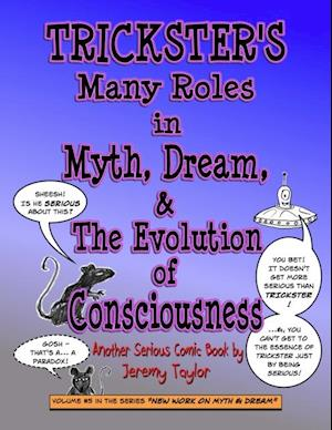 Trickster's Many Roles in Myth, Dream, & the Evolution of Consciousness