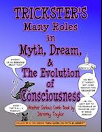 Trickster's Many Roles in Myth, Dream, & the Evolution of Consciousness af Jeremy Taylor
