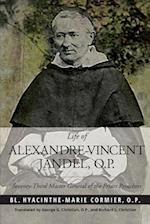 Life of Alexandre-Vincent Jandel, O.P. af Hyacinthe-Marie Cormier