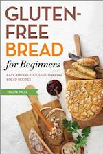 Gluten Free Bread for Beginners