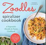 Zoodles Spiralizer Cookbook