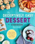 The Deceptively Easy Dessert Cookbook