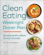 The Clean Eating Weeknight Plan