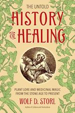 Untold History of Healing af Wolf D. Storl