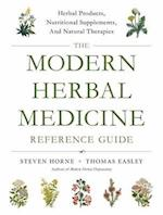 The Modern Herbal Medicine Reference Guide