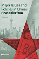Major Issues and Policies in China's Financial Reform Vol.4 (Major Issues and Policies in Chinas Financial Reform, nr. )