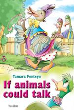 If animals could talk. The world of animals voices af Tamara Fonteyn