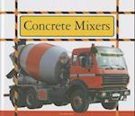 Concrete Mixers (Big Machines at Work)