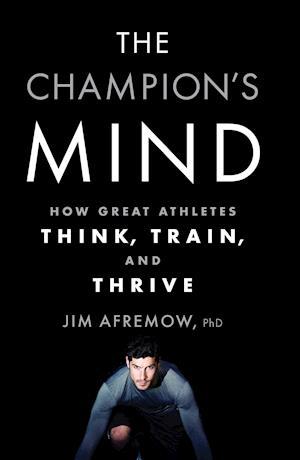 Bog, paperback The Champion's Mind af Jim Afremow