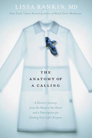 Anatomy of a Calling af Lissa Rankin