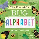 Mrs. Peanuckle's Bug Alphabet (Mrs Peanuckles Alphabet Library)