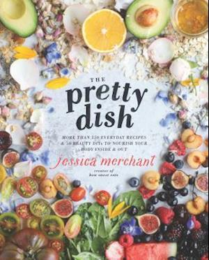 Bog, hardback The Pretty Dish af Jessica Merchant