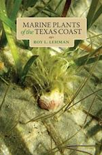 Marine Plants of the Texas Coast (Harte Research Institute for Gulf of Mexico Studies Series)