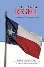 The Texas Right (ELMA DILL RUSSELL SPENCER FOUNDATION SERIES)