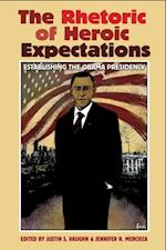 Rhetoric of Heroic Expectations af Jennifer R. Mercieca