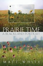 Prairie Time (Sam Rayburn Series on Rural Life, nr. 10)