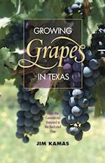 Growing Grapes in Texas (Texas A M AgriLife Research and Extension Service Series)