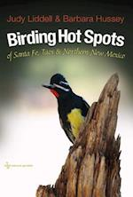 Birding Hot Spots of Santa Fe, Taos, and Northern New Mexico (W L MOODY, JR, NATURAL HISTORY SERIES)