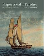 Shipwrecked in Paradise (Ed Rachal Foundation Nautical Archaeology)