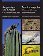 Amphibians and Reptiles of the US-Mexico Border States / Anfibios y reptiles de los estados de la frontera México-Estados Unidos (W L MOODY, JR, NATURAL HISTORY SERIES)