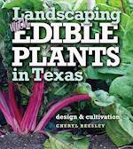 Landscaping With Edible Plants in Texas (LOUISE LINDSEY MERRICK NATURAL ENVIRONMENT SERIES)