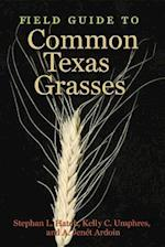 Field Guide to Common Texas Grasses (Texas A M AgriLife Research and Extension Service)