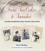 From Tea Cakes to Tamales (Clayton Wheat Williams Texas Life)