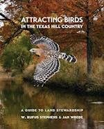 Attracting Birds in the Texas Hill Country (Myrna and David K Langford Books on Working Lands)