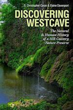 Discovering Westcave (Kathie and Ed Cox Jr Books on Conservation Leadership Sponsored by the Meadows)