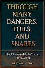 Through Many Dangers, Toils and Snares (Sara and John Lindsey Series in the Arts and Humanities)