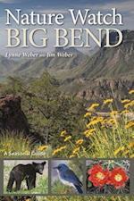 Nature Watch Big Bend (W L MOODY, JR, NATURAL HISTORY SERIES)
