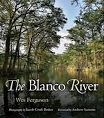 The Blanco River (River Books Sponsored by the Meadows Center for Water and t)