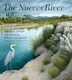 The Nueces River (River Books, Sponsored by the River Systems Institute at Texas State University)