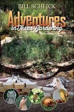 Adventures in Texas Gardening (LOUISE LINDSEY MERRICK NATURAL ENVIRONMENT SERIES)