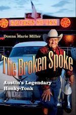 The Broken Spoke (John and Robin Dickson Series in Texas Music, Sponsored by the Center for Texas)