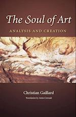 The Soul of Art (CAROLYN AND ERNEST FAY SERIES IN ANALYTICAL PSYCHOLOGY, nr. 20)