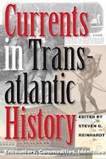 Currents in Transatlantic History (Walter Prescott Webb Memorial Lectures Published for the Un, nr. 47)