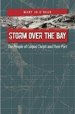 Storm Over the Bay (Gulf Coast Books Sponsored by Texas A m University Corpus C, nr. 16)