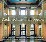 Architecture That Speaks (CENTENNIAL SERIES OF THE ASSOCIATION OF FORMER STUDENTS, TEXAS A & M UNIVERSITY)