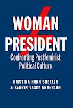 Woman President (Presidential Rhetoric and Political Communication)