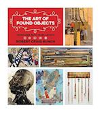 The Art of Found Objects (Joe and Betty Moore Texas Art, nr. 18)