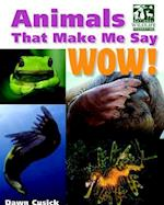 Animals That Make Me Say Wow! (National Wildlife Federation)