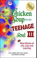 Chicken Soup for the Teenage Soul III (CHICKEN SOUP FOR THE SOUL)