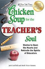 Chicken Soup for the Teacher's Soul (CHICKEN SOUP FOR THE SOUL)