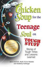 Chicken Soup for the Teenage Soul on Tough Stuff (Chicken Soup for the Teenage Soul)
