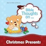 Bible Thoughts on Christmas Presents: Why do we give presents?