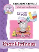 Thankfulness - Games and Activities (Cut Out and Play, nr. 8)